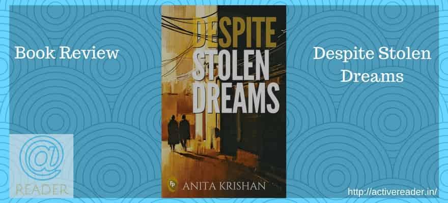 Despite Stolen Dreams Active Reader Review