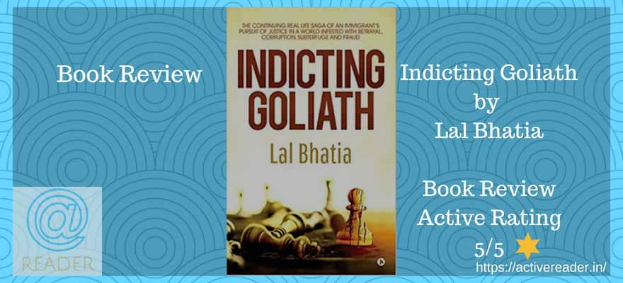 Lal Bhatia Indicting Goliath review
