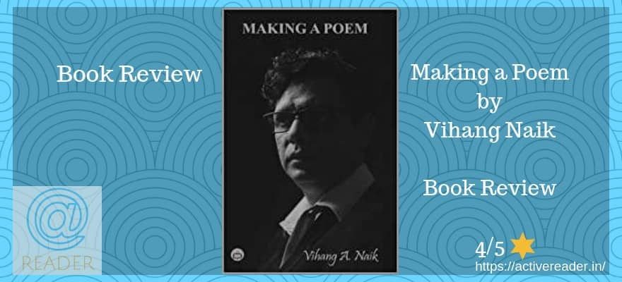 Making a Poem review Vihang Naik