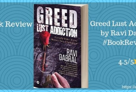 Greed Lust Addiction Ravi Dabral review indian sites